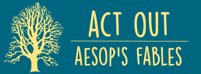 Act Out: Aesop's Fables